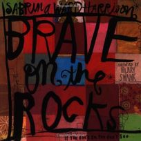 BRAVE ON THE ROCKS: If You Dont Go