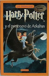 Harry Potter y el Prisinero de Azkaban = Harry Potter and the Prisoner of Azkaban