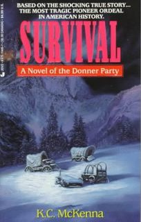 Survival: A Novel of the Donner Party