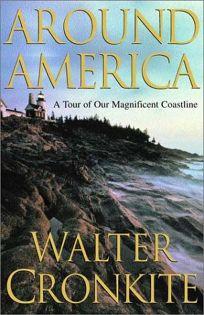 AROUND AMERICA: A Tour of Our Magnificent Coastline