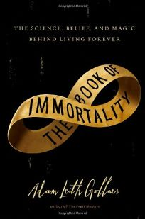 The Book of Immortality: The Science