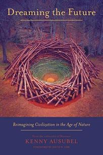 Dreaming the Future: Reimagining Civilization in the Age of Nature