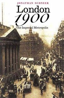 London 1900: The Imperial Metropolis