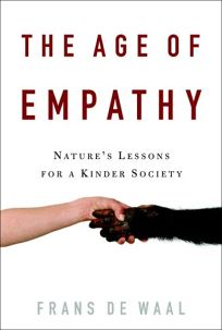 The Age of Empathy: Natures Lesson for a Kinder Society