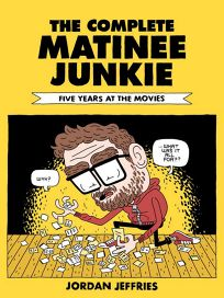 The Complete Matinee Junkie