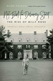 Not Bad for Delancey Street: The Rise of Billy Rose