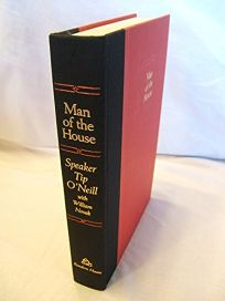 Man of the House: The Life and Political Memoirs of Speaker Tip ONeill with Novak