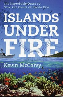 Islands Under Fire: The Improbable Quest to Save the Corals of Puerto Rico