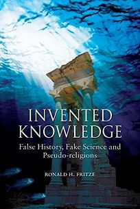 Invented Knowledge: False History