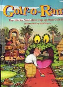 Golf-O-Rama: The Wacky Nine Hole Pop-Up Mini-Golf Book