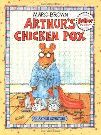 Arthurs Chicken Pox: An Arthur Adventure