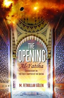 The Opening Al-Fatiha: A Commentary on the First Chapter of the Quraan