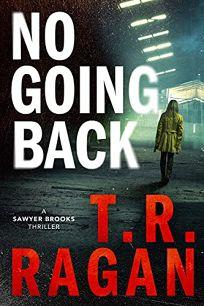No Going Back: A Sawyer Brooks Thriller