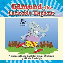 Edmund the Excitable Elephant: A Phonics Story Book for Small Children