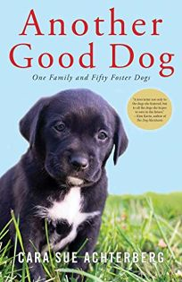 Another Good Dog One Family and Fifty Foster Dogs & Nonfiction Book Review: Merleu0027s Door: Lessons from a Freethinking ...