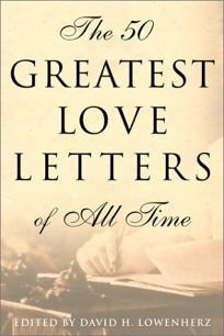 Nonfiction Book Review THE 50 GREATEST LOVE LETTERS OF