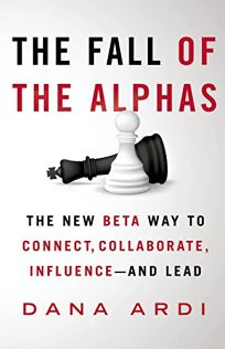 The Fall of the Alphas: The New Beta Way to Connect