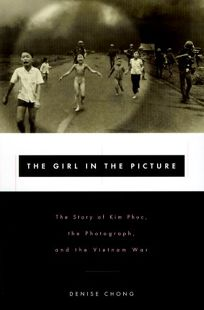 The Girl in the Picture: The Story of Kim Phuc