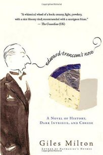 Edward Trencoms Nose: A Novel of History