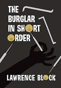 The Burglar in Short Order: A Bernie Rhodenbarr Collection