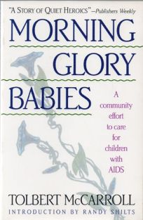Morning-Glory Babies: Children with AIDS and the Celebration of Life