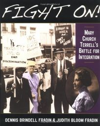 Fight On!: Mary Church Terrells Battle for Integration