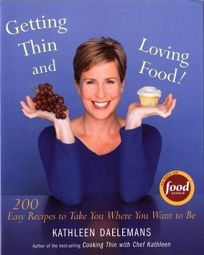 GETTING THIN AND LOVING FOOD! 200 Easy Recipes to Take You Where You Want to Be