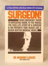 Surgeon!: A Year in the Life of an Inner-City Doctor