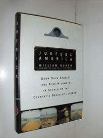 Jukebox America: Down Back Streets and Blue Highways in Search of the Countrys Greatest Jukebox
