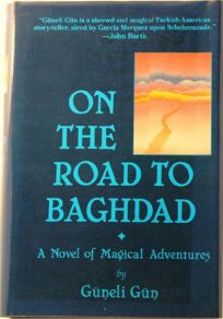 On the Road to Baghdad: A Picaresque Novel of Magical Adventures