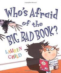WHOS AFRAID OF THE BIG BAD BOOK?