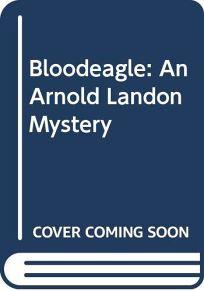 Bloodeagle: An Arnold Landon Mystery
