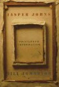 Jasper Johns: Privileged Information