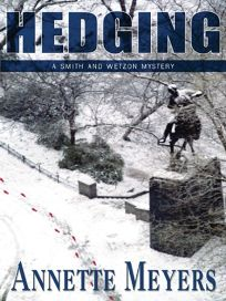 HEDGING: A Smith and Wetzon Mystery