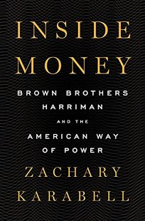 Inside Money: Brown Brothers Harriman and the American Way of Power