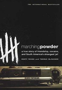 MARCHING POWDER: A True Story of Friendship
