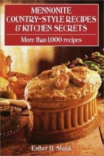 Mennonite Country-Style Recipes & Kitchen Secrets