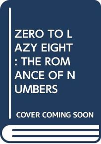 Zero to Lazy Eight: The Romance of Numbers
