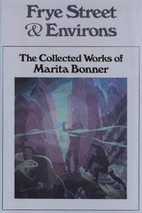 Frye Street & Environs: The Collected Works of Marita Bonner