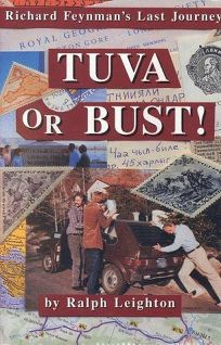 Tuva or Bust!: Richard Feynmans Last Journey