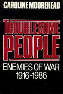 Troublesome People: The Warriors of Pacifism