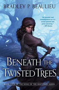 Beneath the Twisted Trees The Song of the Shattered Sands #4