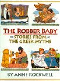 The Robber Baby: Stories from the Greek Myths