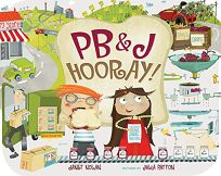 PB&J Hooray! Your Sandwichs Amazing Journey from Farm to Table
