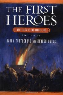 THE FIRST HEROES: New Tales of the Bronze Age