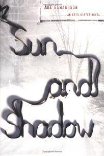 Sun and Shadow: An Erik Winter Novel