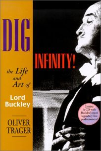 DIG INFINITY!: The Life and Art of Lord Buckley