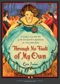 Through No Fault of My Own: A Girls Diary of Life on Summit Avenue in the Jazz Age