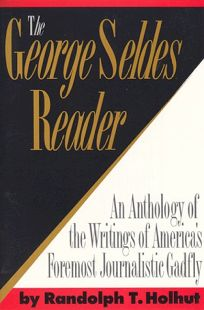 The George Seldes Reader
