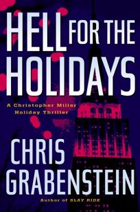 Hell for the Holidays: A Christopher Miller Holiday Thriller
